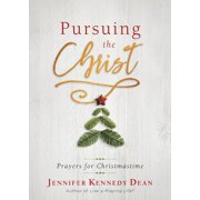 Pursuing the Christ: Prayers for Christmastime (Paperback)