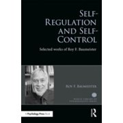 Self-Regulation and Self-Control : Selected Works of Roy Baumeister