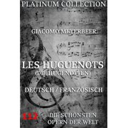 Les Huguenots (Die Hugenotten) - eBook