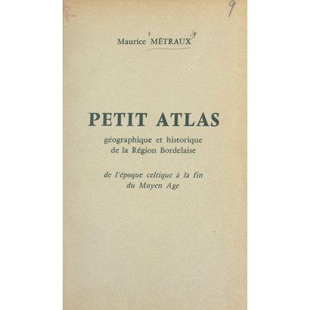 Petit Atlas - Petit atlas géographique et historique de la région Bordelaise - eBook
