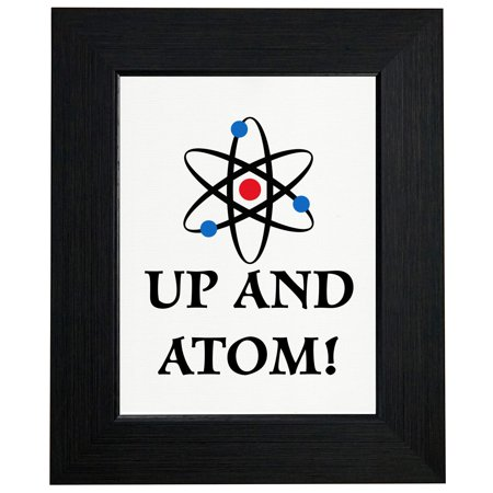 Up and Atom - Wake Up Electrons and Nucleus Framed Print Poster Wall or Desk Mount