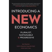 Introducing a New Economics : Pluralist, Sustainable and Progressive