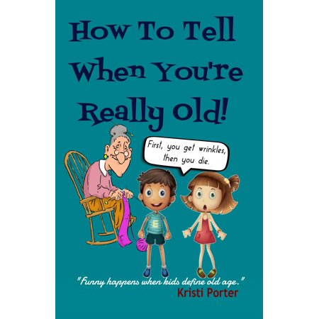 How to Tell When You're Really Old: Funny Happens When Kids Define Old Age! -