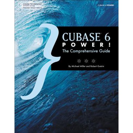 Cubase 6 power! : the comprehensive guide 9781435460225 | ebay.