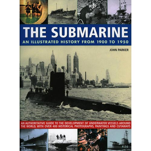 The Submarine: An Illustrated History from 1900 to 1950