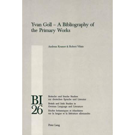 Ivan Goll   A Bibliography Of The Primary Works