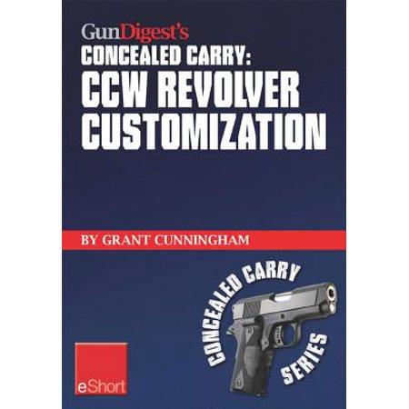 Gun Digest's CCW Revolver Customization Concealed Carry eShort -