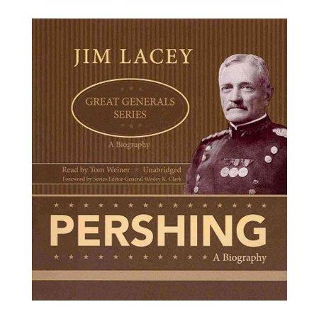 Pershing  A Biography
