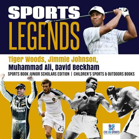 Sports Legends : Tiger Woods, Jimmie Johnson, Muhammad Ali, David Beckham   Sports Book Junior Scholars Edition   Children's Sports & Outdoors Books - eBook - Jimmie Johnson Driver Number