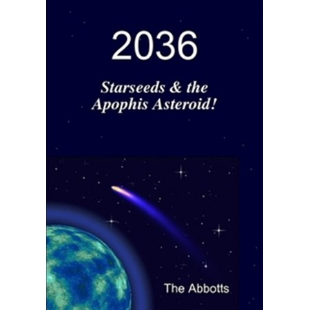 2036: Starseeds & the Apophis Asteroid! - eBook (Halloweens Asteroid)