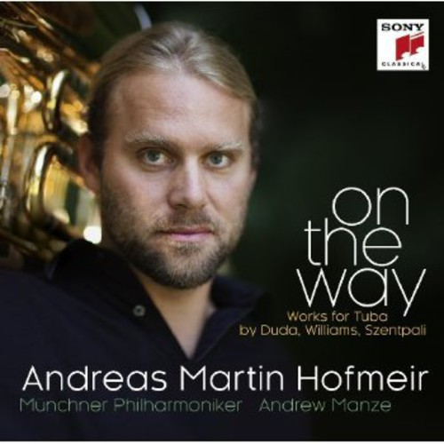 Andreas Martin Hofmeir On the Way-Works for Tuba by D [CD] by
