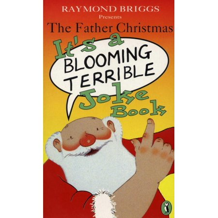 Father Christmas Its a Blooming Terrible Joke Book