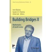 Bolyai Society Mathematical Studies: Building Bridges II: Mathematics of László Lovász (Hardcover)