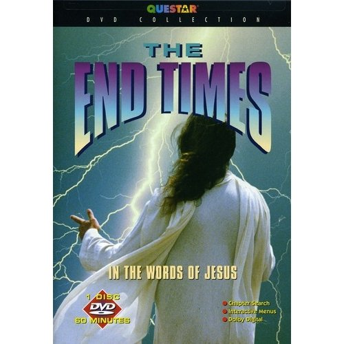 The End Times: In The Words Of Jesus