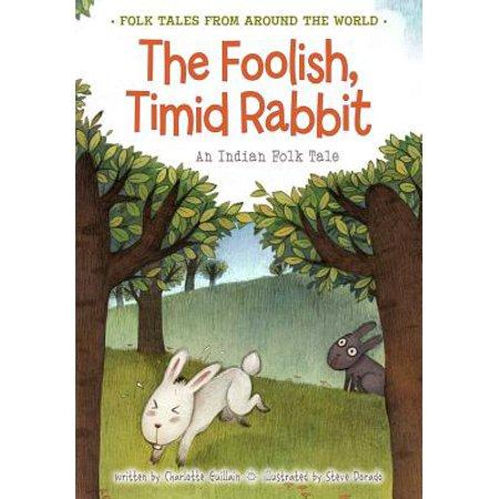 The Foolish, Timid Rabbit : An Indian Folk (Nose'n Around Rabbit Nose)