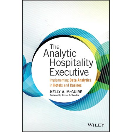 Wiley And Sas Business  The Analytic Hospitality Executive  Hardcover