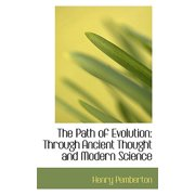 The Path of Evolution : Through Ancient Thought and Modern Science