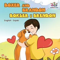 English Serbian Bilingual Collection: Boxer and Brandon: English Serbian (Paperback)