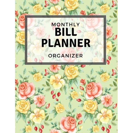 - Monthly Bill Planner: Monthly Bill Planner Organizer: With Calendar 2018-2019 Weekly Planner, Bill Planning, Financial Planning Journal Expense Tracker Bill Organizer Notebook Business Money Personal