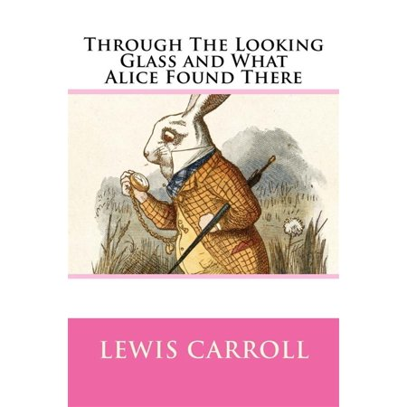 Through the Looking Glass, and What Alice Found There - (Alice Through The Looking Glass Shop London)