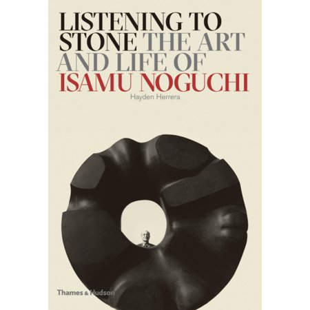 - Listening to Stone: The Art and Life of Isamu Noguchi (Hardcover)