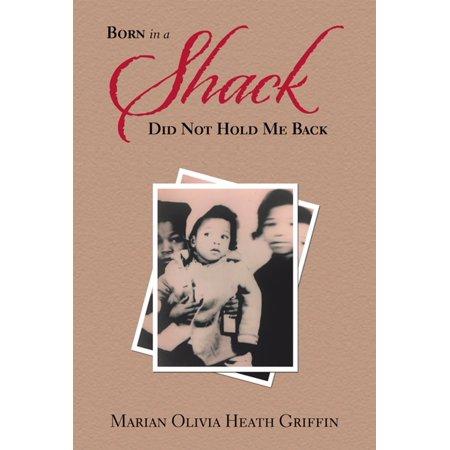 Born in a Shack Did Not Hold Me Back - eBook