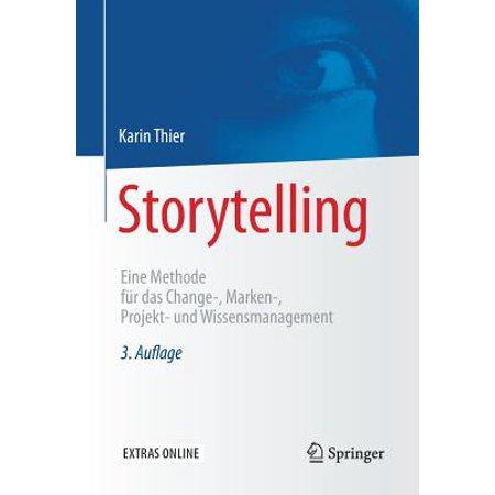 Storytelling: Eine Methode Fur Das Change-, Marken-, Projekt- Und Wissensmanagement (Beste Sonnenbrille Für Männer Marken)