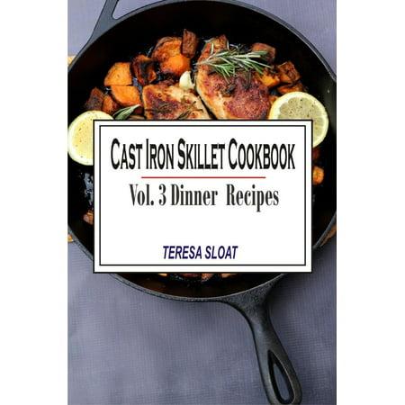 - Cast Iron Skillet Cookbook: Vol.3 Dinner Recipes - eBook