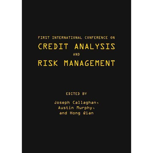 First International Conference on Credit Analysis and Risk Management