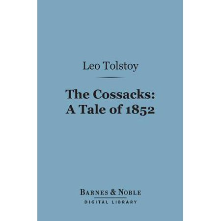 The Cossacks: A Tale of 1852 (Barnes & Noble Digital Library) - eBook](Cossack Clothing)