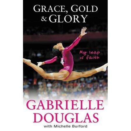 Grace, Gold, and Glory My Leap of Faith - eBook (Faith To Faith Glory To Glory Bible Verse)
