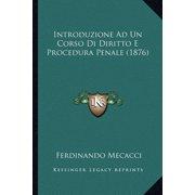 Introduzione Ad Un Corso Di Diritto E Procedura Penale (1876)