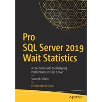 Pro SQL Server 2019 Wait Statistics: A Practical Guide to Analyzing Performance in SQL Server (Paperback)