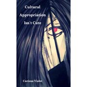 Cultural Appropriation Isn't Cute