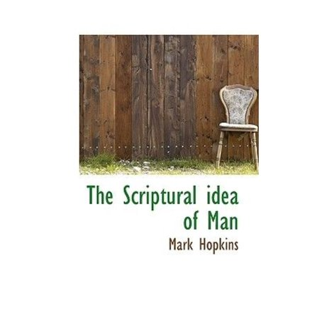 The Scriptural Idea of Man - image 1 of 1
