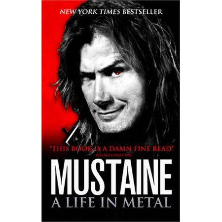 Mustaine a Life in Metal. Dave Mustaine with Joe Layden (Dave Mustaine Live Wire)