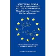Structural Funds: Growth, Employment and the Environment : Modelling and Forecasting the Greek Economy