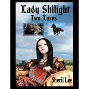 Lady Shilight - Two Loves - eBook
