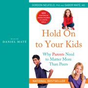 Hold On to Your Kids - Audiobook
