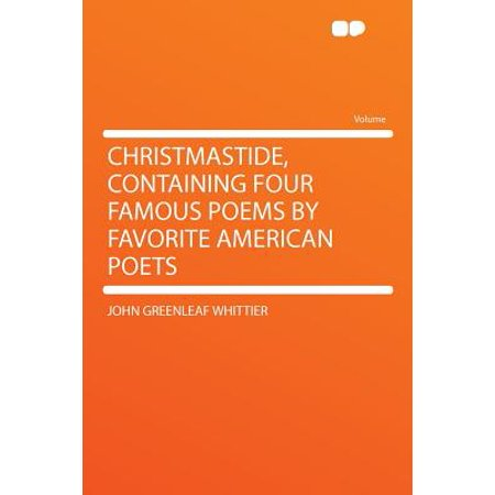Christmastide, Containing Four Famous Poems by Favorite American