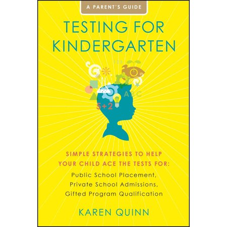 Testing for Kindergarten : Simple Strategies to Help Your Child Ace the Tests for: Public School Placement, Private School Admissions, Gifted Program Qualification (Simple Kindergarten Halloween Crafts)