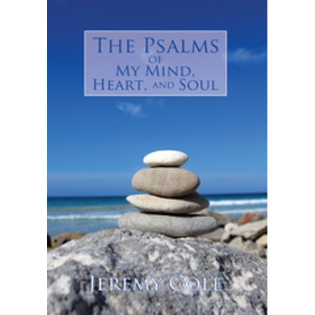 The Psalms of My Mind, Heart, and Soul - eBook (With All My Heart Soul Mind And Strength)