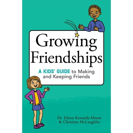 Growing Friendships : A Kids' Guide to Making and Keeping (True Friendship Poems Best Friends)