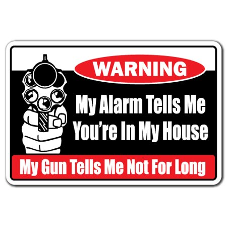 MY ALARM TELLS ME YOU'RE IN MY HOUSE Warning Aluminum Sign gun trespassing (As For Me And My House Scripture)