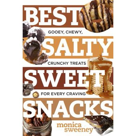 Best Salty Sweet Snacks: Gooey, Chewy, Crunchy Treats for Every Craving (Best Ever) - eBook](Salty Halloween Snack Recipe)