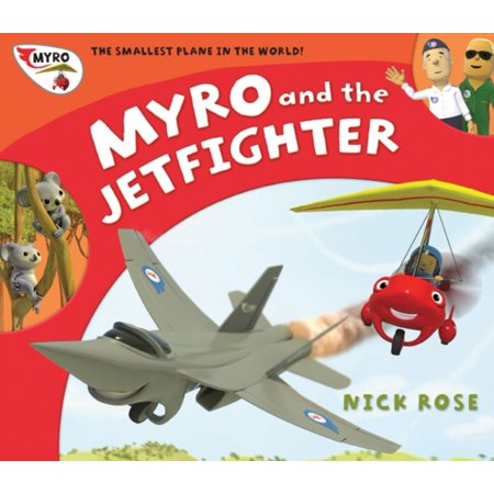 Myro and the Jet Fighter: Myro the Smallest Plane in the World (Myro Goes to Australia)