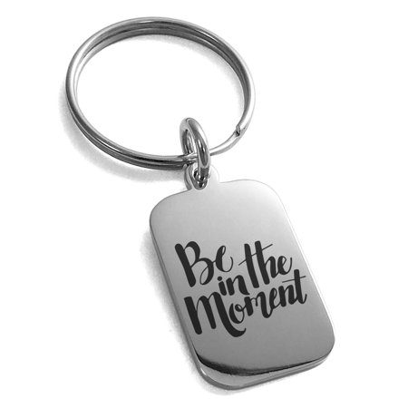 Stainless Steel Be in the Moment Engraved Small Rectangle Dog Tag Charm Keychain Keyring