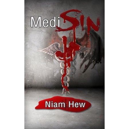 - MediSin: Losing the Heart and Mind of an ER Provider – What he thinks of his patients, the American people and America's healthcare system - eBook