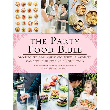 The Party Food Bible : 565 Recipes for Amuse-Bouches, Flavorful Canapés, and Festive Finger Food](Easy Halloween Finger Foods For A Party)