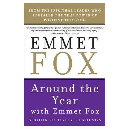Around the Year with Emmet Fox (Emmet Fox Sermon On The Mount Study Guide)